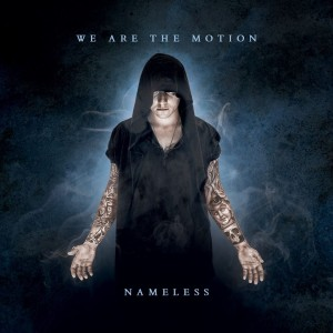 We Are The Motion - Nameless